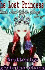 The Lost Princess:Black & White Wings by XxSabrina-chanxX
