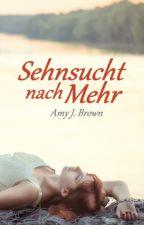 Sehnsucht nach Mehr by AmyJBrown
