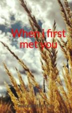 When i first met you by Margarette_320