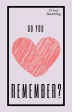 Do You Remember by penny88