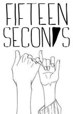 Fifteen Seconds by thehobbledehoy