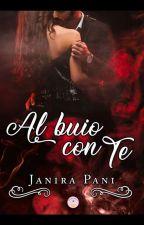 Al buio con te. by JaniraP27