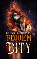 Requiem City {PUBLISHED on app GALATEA - ADDICTIVE STORIES} by CSW1995