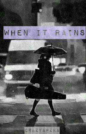 When It Rains by crazyAPZKA