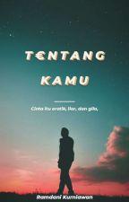 Tentang Kamu by RamdanKurniawan