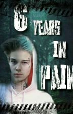 6 years in pain by Twodelta