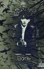 Dark || جيون جونغ كوك  by mhopeii93