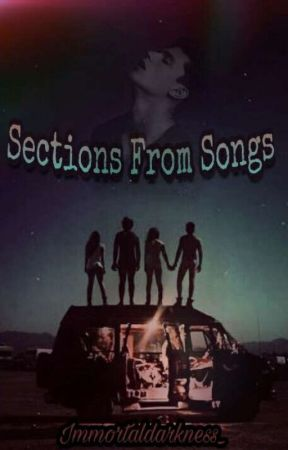 ||Sections From Songs|| by Immortaldarkness_