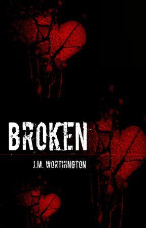 Broken by JMWorthington1