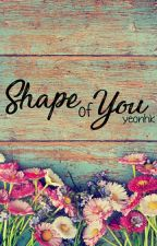 Shape Of You by yeonhk