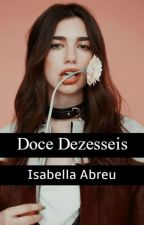Doce Dezesseis by bellawitch666