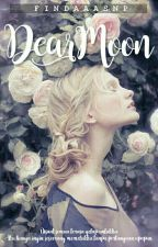 Dear Moon [IDR] Completed by findaaanp