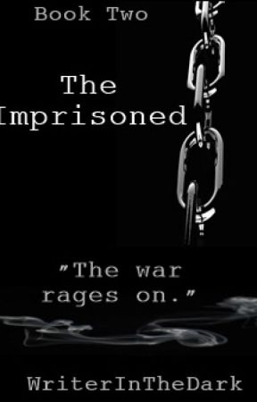 The Imprisoned (Book 2 of Against All Odds - On-Going) by WriterInTheDark