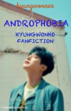 ANDROPHOBIA [HYUNGWONHO] by hyungwonner
