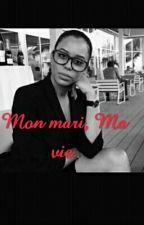 Mon Mari, Ma Vie. by TGVchroniqueur