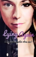 Lying Again (Segunda temporada The Lie) by StayBeautiful88