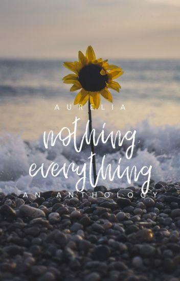 Nothing, Everything