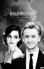 ONLY HUMAN(РЕДАКТИРУЕТСЯ)  by _secretdemons_
