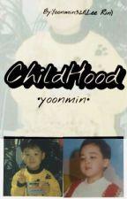 Childhood|Yoonmin|#WATTYS2017 by Yoonmin321