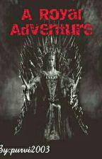 A Royal Adventure by purvi2003