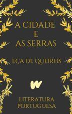 A Cidade e as Serras (1901) by ClassicosLP