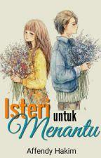 Isteri untuk Menantu by Affendy_Hakim