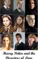 Harry Potter and the Disasters Of Love by BuildALegoHouse