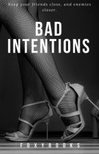 Bad Intentions by FoxyBooks