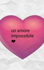 Un Amore Impossibile by giada3457