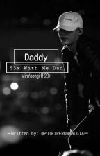 DADDY |s3x With Me Dad |minyoongi ff |NC+ by PUTRIPERONAAUGIA