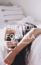 Breakup Formula ✓ by hepburnettes