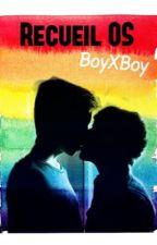 Recueil OS ( BoyXBoy ) by _Psychopathe_love