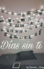 Días sin ti by askjbahdbla