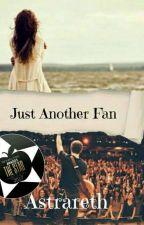 Just Another Fan  by Vampirefreak_