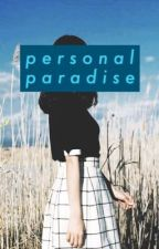 personal paradise by missrighteu