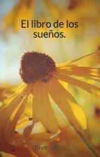 El libro de los sueños. by boo_stories