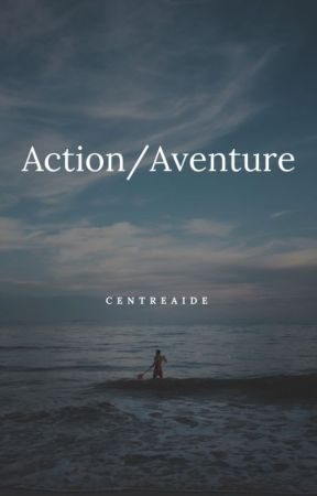 Action/Aventure by CentreAide