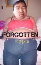 Forgotten by faggotli