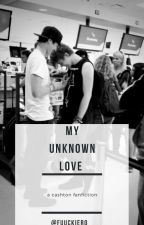 My Unknown Love || cashton by mxkesomenoise