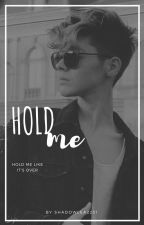 Hold Me ❣Kristian Kostov❣ ⇢ON HOLD⇠ by ShadowLea2231
