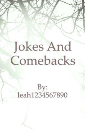 Jokes & comebacks by leah1234567890