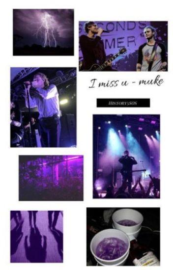 I miss u.-Muke [ I'm sorry Tome 2.]