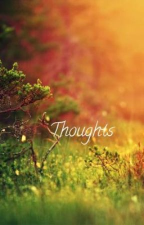 My thoughts by _sapphire_Ink