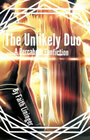 The Unlikely Duo - A Percabeth Fan Fiction by FaithLininger