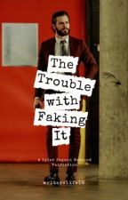 The Trouble with Faking It by writerslife18
