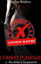 Combat d'Amour T2 (scènes explicites non censurées) by Loraline_Bradern
