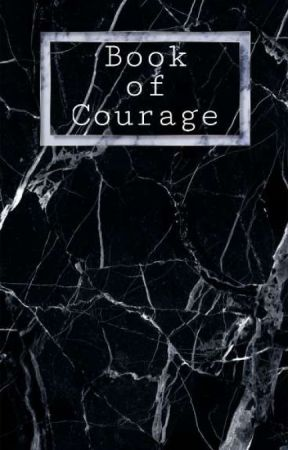 Book of Courage by tothedust