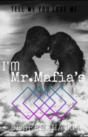 I'm Mr.Mafia's by beberexha101