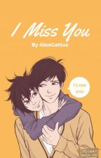 I Miss You (Tadashiro) by AlexGattus