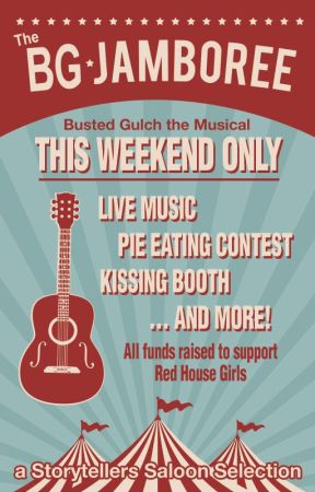 The BG Jamboree - Busted Gulch the Musical by storytellers-saloon